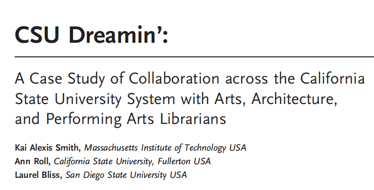 CSU Dreamin' A Case Study of Collaboration across the California State University System with Arts, Architecture, and Performing Arts Librarians